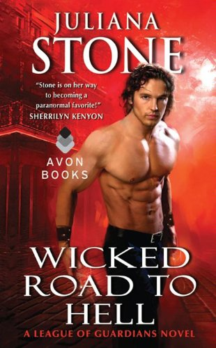 Wicked Road to Hell: A League of Guardians Novel by Juliana Stone