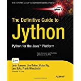 The Definitive Guide to Jython: Python for the Java Platformby Josh Juneau