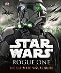 Star Wars Rogue One The Ultimate Visu...