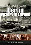 Berlin: Victory in Europe: Rare Photo...