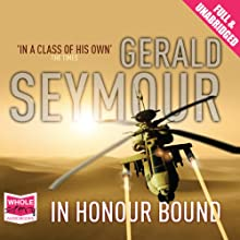 In Honour Bound Audiobook by Gerald Seymour Narrated by Andrew Wincott