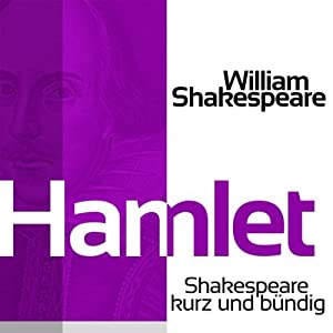 Hamlet (Shakespeare kurz und bündig) Hörbuch