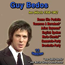 Guy Bedos: Les premiers sketches Performance Auteur(s) : Guy Bedos, Jean-Loup Dabadie Narrateur(s) : Guy Bedos