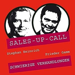 Schwierige Verhandlungen (Sales-up-Call) Hörbuch