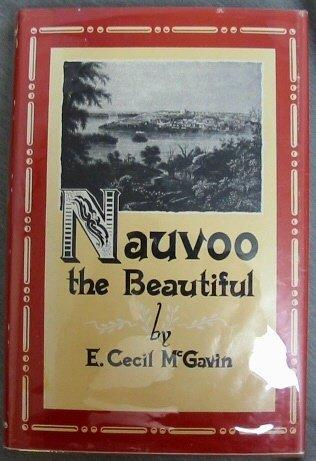 NAUVOO THE BEAUTIFUL, E. CECIL MCGAVIN
