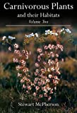 Carnivorous Plants and Their Habitats: Volume 2
