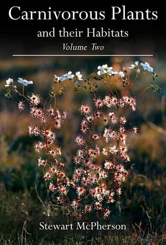 Carnivorous Plants and Their Habitats: Volume 2