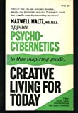 Psycho-Cybernetic Principles for Creative Living (0671771582) by Maxwell Maltz