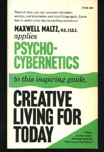 Creative Living for Today: Psycho-Cybernetics