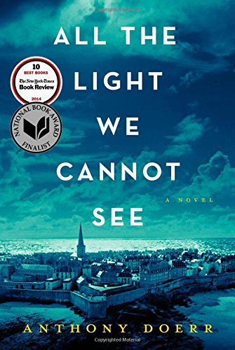All the Light We Cannot See: A Novel (By Anthony Doerr)