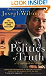 The Politics of Truth: A Diplomat's M...