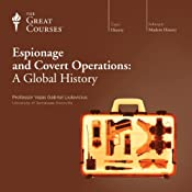 Espionage and Covert Operations: A Global History | [The Great Courses]