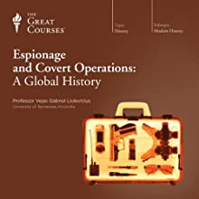 Espionage and Covert Operations: A Global History  by The Great Courses Narrated by Professor Vejas Gabriel Liulevicius