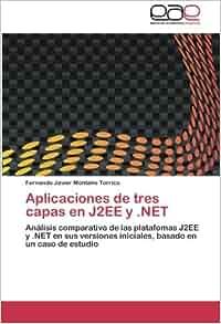 Aplicaciones de tres capas en J2EE y .NET: Análisis