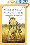 Visions of Vocation: Common Grace for...