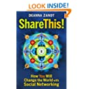 Share This!: How You Will Change the World with Social Networking