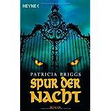 """Spur der Nachtvon """"Patricia Briggs"""""""