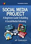 Social Media Project: A Beginners Gui...