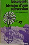 L'ecologie, histoire d'une subversion (Collection Points chauds ; 9) (French Edition) (2901968058) by Vadrot, Claude-Marie