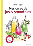 Mes petites cures jus & smoothies