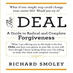 The Deal: A Guide to Radical and Complete Forgiveness | Richard Smoley
