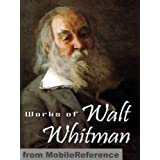 Works of Walt Whitman. Including Leaves of Grass, Specimen Days, Drum Taps & more (mobi) ~ Walt Whitman