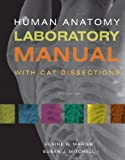 Human Anatomy Laboratory Manual with Cat Dissections (6th Edition)