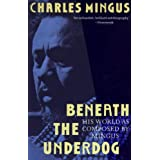 Beneath the Underdog: His World as Composed by Mingus ~ Charles Mingus