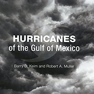 Hurricanes of the Gulf of Mexico Audiobook
