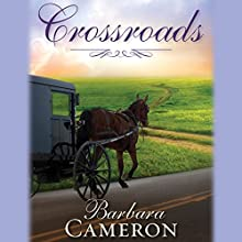 Crossroads: Amish Roads Series, Book 2 Audiobook by Barbara Cameron Narrated by Coleen Marlo