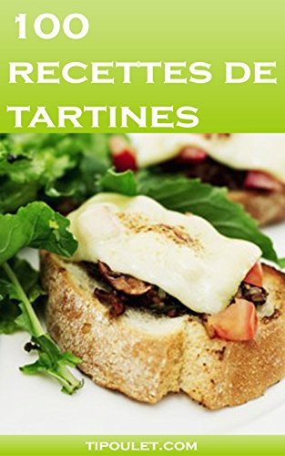 100 recettes de tartines (French Edition)