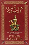 The Kuan Yin Oracle: The Voice of the Goddess of Compassion