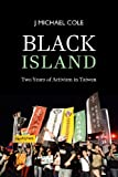 Black Island: Two Years of Activism in Taiwan