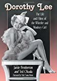 Jamie Brotherton Dorothy Lee: The Life and Films of the Wheeler and Woolsey Girl