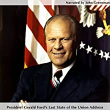 President Gerald Ford's Last State of the Union Address (       UNABRIDGED) by Gerald Ford Narrated by John Greenman