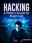Hacking: The Perfect Hacking Guide fo...