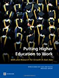 img - for Putting Higher Education to Work: Skills and Research for Growth in East Asia (World Bank East Asia and Pacific Regional Report) book / textbook / text book