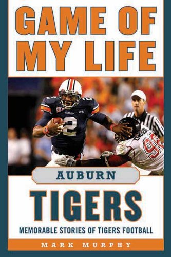 game-of-my-life-auburn-tigers-memorable-stories-of-tigers-football