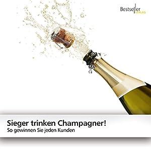 Sieger trinken Champagner! Hörbuch