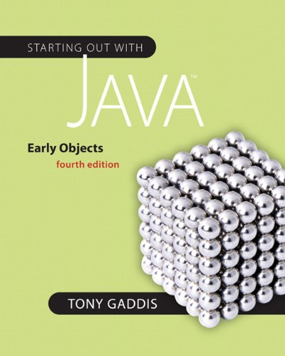 Starting Out with Java: Early Objects (4th Edition)...