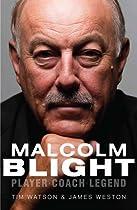 Malcolm Blight: Player, Coach, Legend