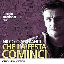 Che la festa cominci (       UNABRIDGED) by Niccolò Ammaniti Narrated by Giorgio Tirabassi