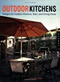 Outdoor Kitchens: Designs for Outdoor Kitchens, Bars, and Dinning Areas (Quarry Book S.)