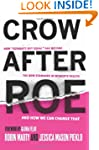 "Crow After Roe: How ""Separate But Equ..."