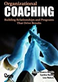 img - for Organizational Coaching: Building Relationships and Programs That Drive Results book / textbook / text book