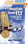 Why Hospitals Should Fly: The Ultimat...