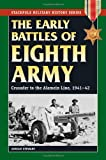 Early Battles of the Eighth Army: Crusader to the Alamein Line, 1941-42 (Stackpole Military History Series)