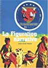 La Figuration narrative : Des années 1960 à nos jours par Pradel
