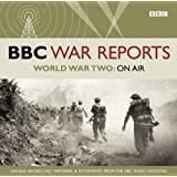 World War Two  On Air (Bbc War Reports)