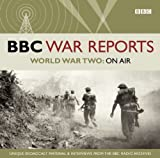 BBC World War Two: On Air (BBC War Reports)